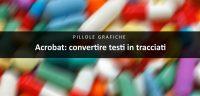 Convertire testi in tracciati con Acrobat DC - Dangeloweb